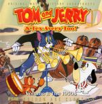 Tom And Jerry & Tex Avery Too! Vol.1 : The 1950s OST