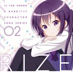 Is the Order a Rabbit ?? - Character Song Series 02 : Rize OST