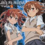 To Aru Kagaku no Railgun - OP1 Single - Only My Railgun OST