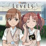 To Aru Kagaku no Railgun - OP2 Single - LEVEL5 -judgelight- OST