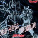 MazinKaiser - OP & ED Single - Fire Wars / Tornado OST