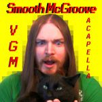 Smooth McGroove : VGM Acapella OST