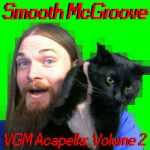 Smooth McGroove : VGM Acapella 2 OST