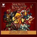 Shovel Knight - Arranged : Strike the Earth! OST