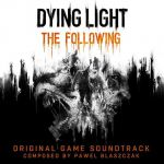 Dying Light : The Following OST