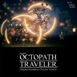 Project Octopath Traveler OST : Preview Version