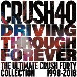 DRIVING THROUGH FOREVER The Ultimate Crush 40 Collection OST